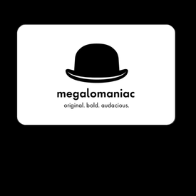 Megalomaniac Gift Card $25